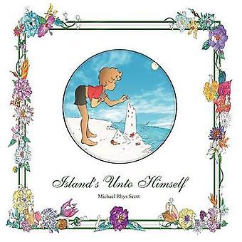 Islands Unto Himself by Scott & Michael Rhys