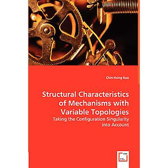 Structural Characteristics of Mechanisms with Variable Topologies by Kuo & ChinHsing