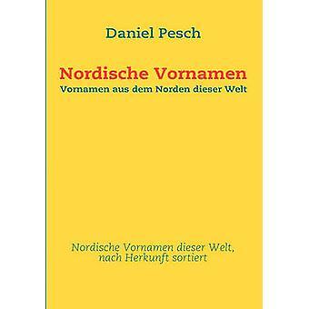 Nordische Vornamen by Pesch & Daniel