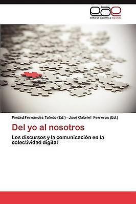 Del Yo Al Nosotros by Fern Ndez Toledo & Piedad