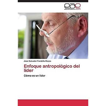 Enfoque antropolgico del lder av Fardella Rozas Jose Salvador