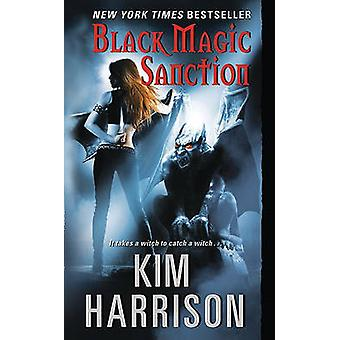Black Magic Sanction by Kim Harrison - 9780061138041 Book