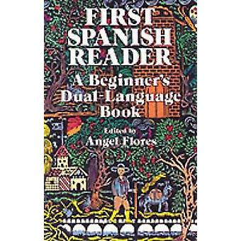 First Spanish Reader - A Beginner's Dual-Language Book (New edition) b