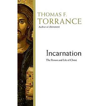 Incarnation - The Person and Life of Christ by Thomas F Torrance - Rob