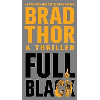 Full Black - A Thriller by Brad Thor - 9781416586623 Book