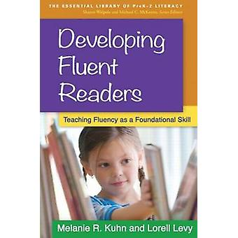 Developing Fluent Readers - Teaching Fluency as a Foundational Skill b
