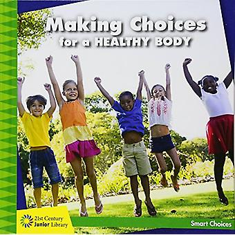 Making Choices for My Healthy Body by Diane Lindsey Reeves - 97815341