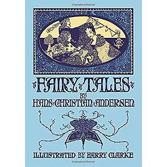 Fairy Tales by Hans Christian Andersen by Harry Clarke - 978160660060
