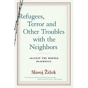 Refugees - Terror and Other Troubles with the Neighbors - Against the