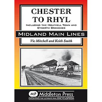 Chester to Rhyl - Including the Holywell Town and Dyserth Branches by