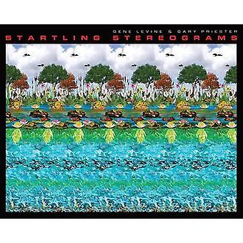Startling Stereograms by Gene Levine - Gary Priester - 9781936140664