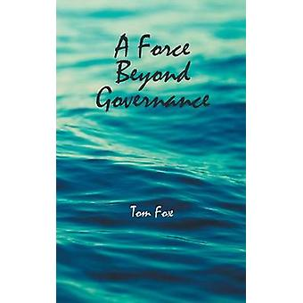 A Force Beyond Governance by Fox & Tom