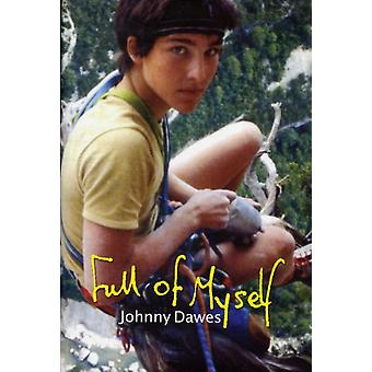 Full of Myself (Hardcover) by Dawes Johnny