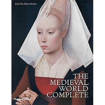 The Medieval World Complete by Robert Bartlett - 9780500283332 Book