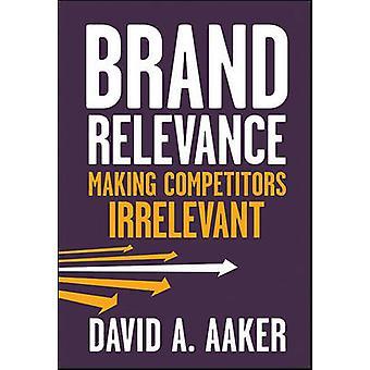 Relevancia de la marca - hacer la competencia irrelevante por David A. Aaker - 97