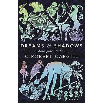 Marzenia i cienie przez C. Robert Cargill - 9780575130111 książki