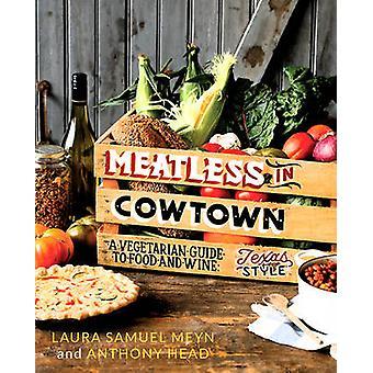Meatless i Cowtown - en vegetarisk Guide till mat och vin - Texas-Styl