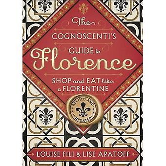 The Cognoscenti's Guide to Florence - Shop and Eat Like a Florentine -