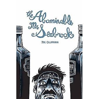 The Abominable Mr. Seabrook by Joe Ollmann - 9781770462670 Book
