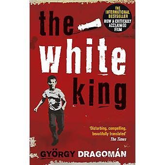The White King by Gyorgy Dragoman - Paul Olchvary - 9781784161439 Book
