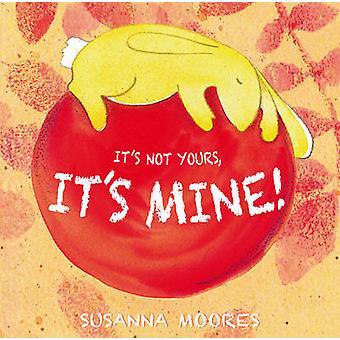 Det är inte din - det är mitt! av Susanna Moores - 9781846435959 bok