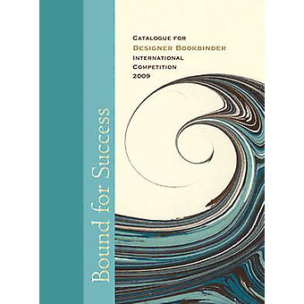 Bound for Success - Catalogue for Designer Bookbinders International C