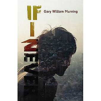 If I Never by Gary William Murning - 9781906558147 Book