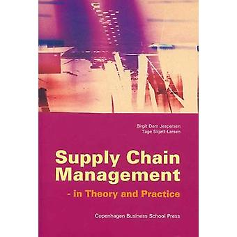 Supply Chain Management - In Theory and Practice by Birgit Dam Jespers