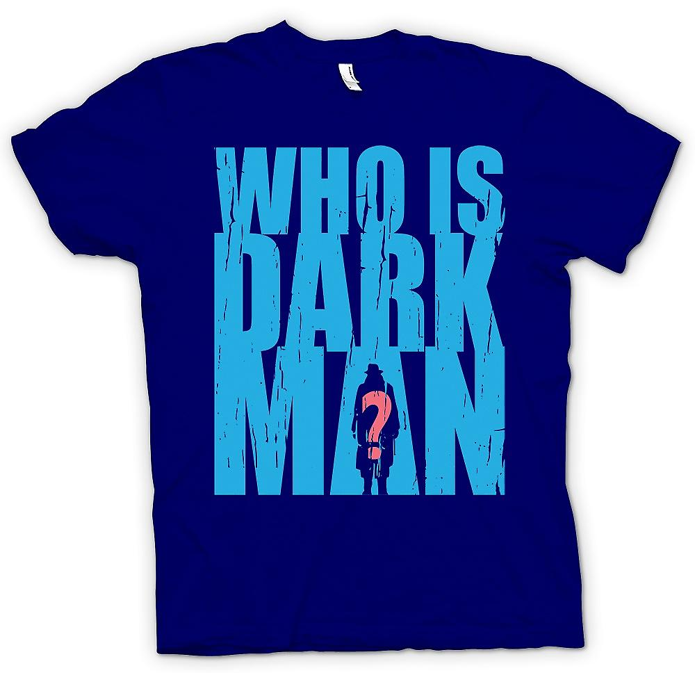 Mens T-shirt - Who is Darkman - Superhero Inspired