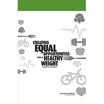 Creating Equal Opportunities for a Healthy Weight - Workshop Summary b