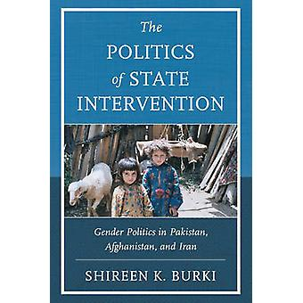 The Politics of State Intervention by Shireen Burki
