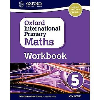 Oxford International Primary Maths - Grade 5 - Workbook 5 - Primary grad