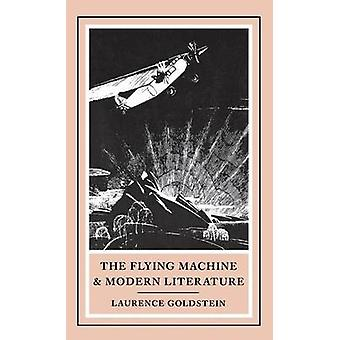The Flying Machine and Modern Literature by Laurence Goldstein - 9780