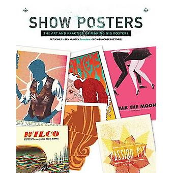 Show Posters - The Art and Practice of Making Gig Posters by Print Boo