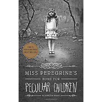 Miss Peregrine's Home for Peculiar Children by Ransom Riggs - 9781594