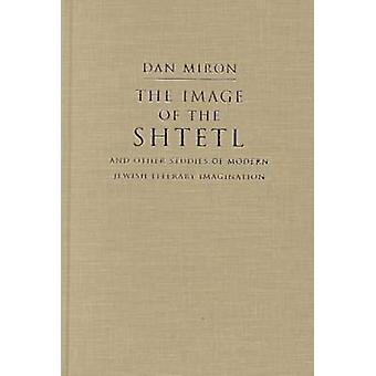 La imagen de la Shtetl y otros estudios de los modernos judíos literaria I
