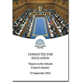 Report on the School Councils Inquiry: Together with the Minutes of Proceedings, Minutes of Evidence and Written...