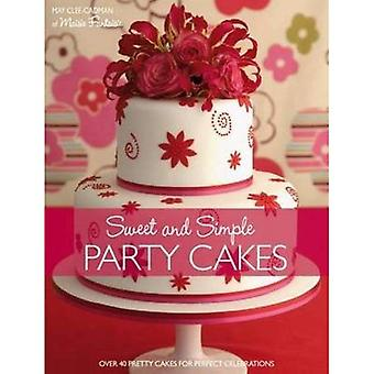 Sweet & Simple Party Cakes: Over 40 Pretty Cakes for Perfect Celebrations