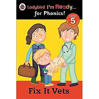Fix It Vets Ladybird: I'm Ready for Phonics: Level 5 (Im Ready for Phonics Level 05)