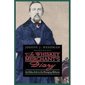 Diary le whisky du marchand: une vie urbaine dans le Midwest émergent