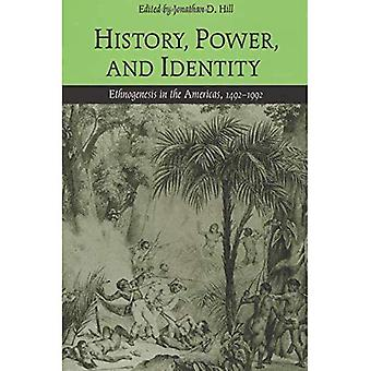 History, Power and Identity Ethnogenesis in the Americas, 1492-1992
