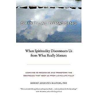 Andliga förbi: När andlighet kopplar oss från vad som verkligen betyder något