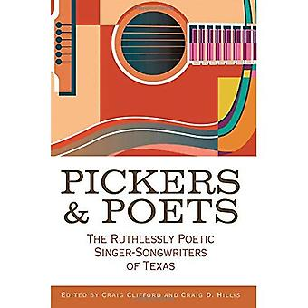 Pickers and Poets: The Ruthlessly Poetic Singer-Songwriters of Texas (John and Robin Dickson Series in Texas Music)