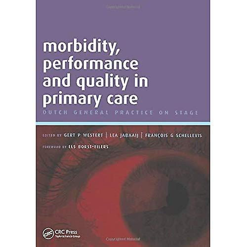 Morbidity, Perforhommece and Quality in Primary Care  A Practical Guide, v. 2  Dutch General Practice on Stage