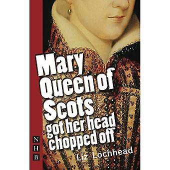 Mary Queen of Scots bekam den Kopf abgehackt