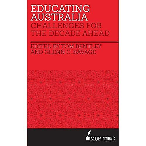 Educating Australia  Challenges for the Decade Ahead