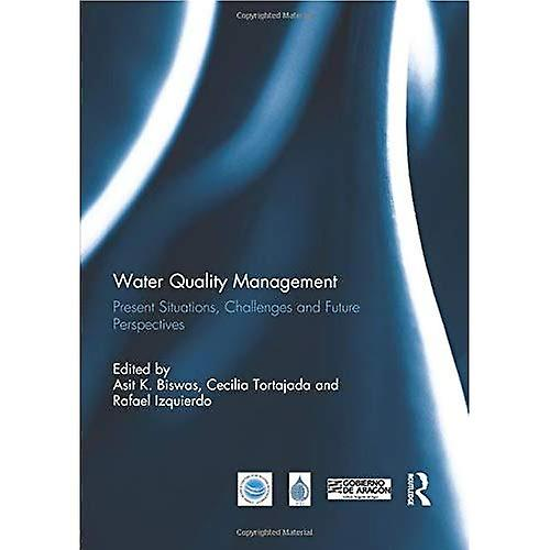 Water Quality ManageHommest  Present Situations, Challenges and Future Perspectives (Routledge Special Issues on Water Policy and Governance)
