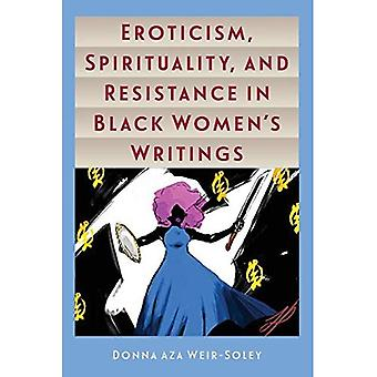 Eroticism, Spirituality, and� Resistance in Black Women's Writings