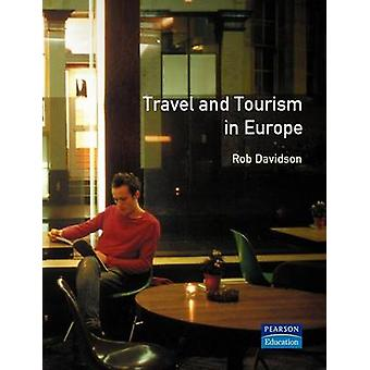 Travel  Tourism in Europe by Davidson & Rob