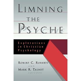 Dessinant les Explorations de la psyché en psychologie chrétienne par Roberts & Robert Campbell